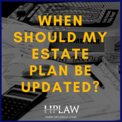 When Should My Estate Plan be Updated?