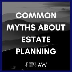 Common Myths about Estate Planning
