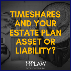 Timeshares and your Estate Plan Asset or Liability?