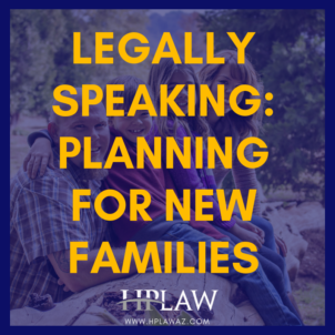Legally Speaking: Planning for New Families