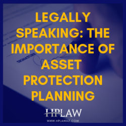 The Importance of Asset Protection Planning
