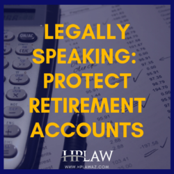 Legally Speaking – Protect Retirement Accounts