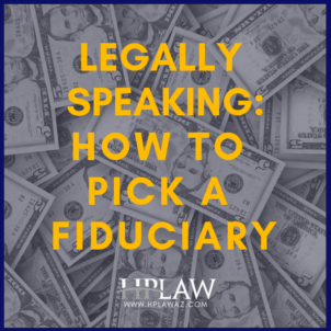 Legally Speaking: How to Pick a Fiduciary