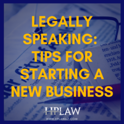 Legally Speaking: Tips for Starting a New Business