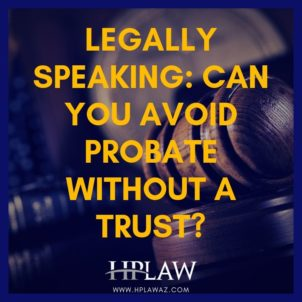 Can You Avoid Probate Without a Trust?