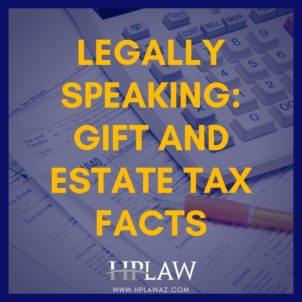 Legally Speaking: Gift & Estate Tax Facts
