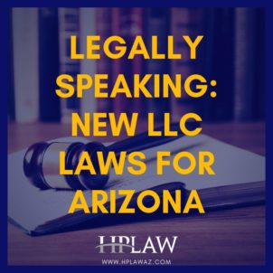 Legally Speaking: New LLC Laws for Arizona