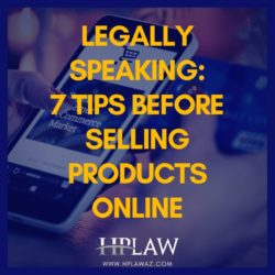 Legally Speaking: 7 Tips Before Selling Products Online